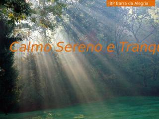 Calmo Sereno e Tranqüilo - 5.pptx
