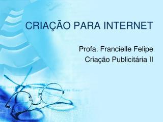 CRIAÇÃO PARA INTERNET.ppt