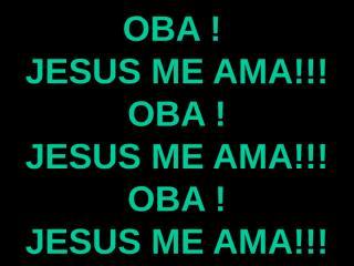 Oba Jesus me ama.ppt
