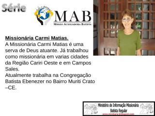 3º slide da série MAB Carmi Matias.ppt