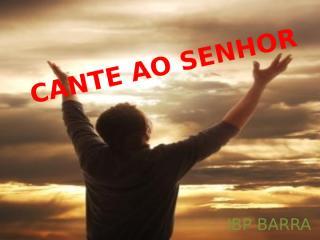 CANTE AO SENHOR - 63.pptx