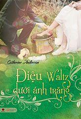 ĐIỆU WALTZ DƯỚI ÁNH TRĂNG - CATHERINE ANDERSON.epub