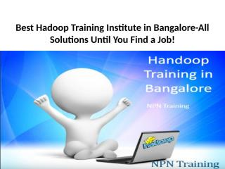 Best Hadoop Training Institute in Bangalore-All Solutions Until.pptx