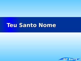 Teu Santo Nome.pptx