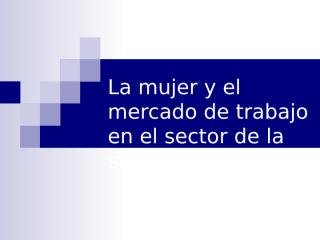 La mujer y el mercado de trabajo en.ppt