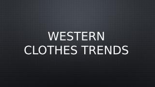 Western clothes trends (2).pptx