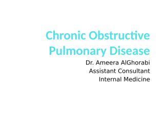 Chronic Obstructive Pulmonary Disease.pptx
